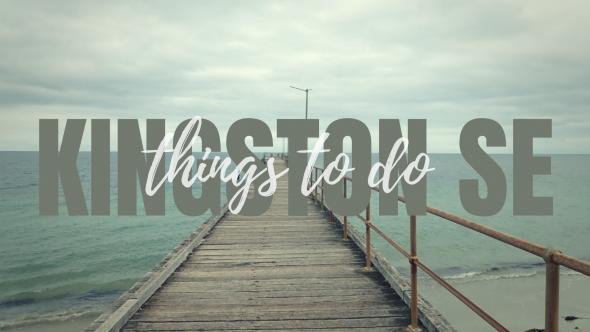 Kingston SE things to do