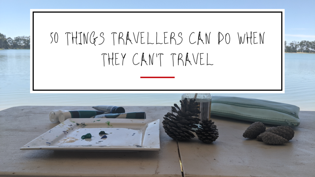 Things To Do When You Can't Travel